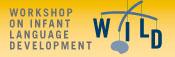 Wild - Workshop on Infant Language Development