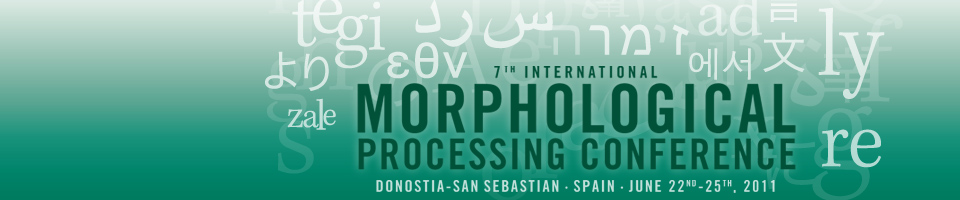 7th INTERNATIONAL MORPHOLOGICAL PROCESSING CONFERENCE 22nd Jun. - 25th Jun.