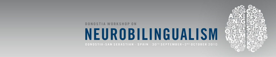 DONOSTIA WORKSHOP ON NEUROBILINGUALISM  30th Sep. - 02nd Oct.